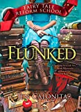 Flunked (Fairy Tale Reform School) by Jen Calonita