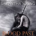 Blood Past (       UNABRIDGED) by Samantha Young Narrated by Luci Christian Bell