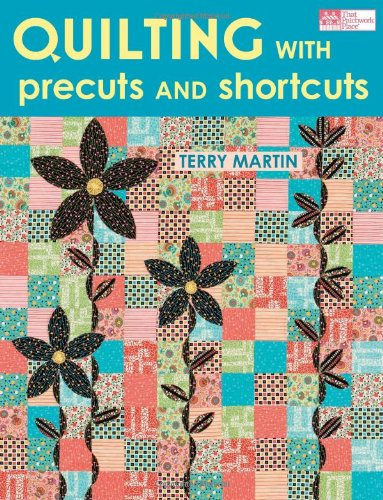 Quilting With Precuts And Shortcuts front-1077975