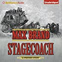 Stagecoach Audiobook by Max Brand Narrated by Alexander Cendese