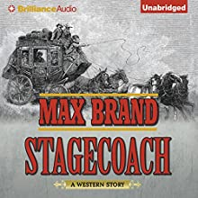 Stagecoach (       UNABRIDGED) by Max Brand Narrated by Alexander Cendese
