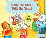 img - for Molly the Great Tells the Truth: A Book about Honesty (Character Education with Super Ben and Molly the Great) book / textbook / text book