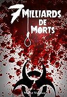 7 Milliards de Morts - Livre Zombie: Morts-vivants �pidemie morts