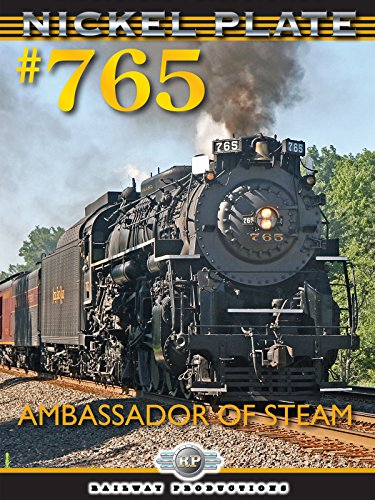 Nickel Plate 765-Ambassador of Steam