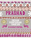 Kaushy Patel Prashad Cookbook: Indian Vegetarian Cooking