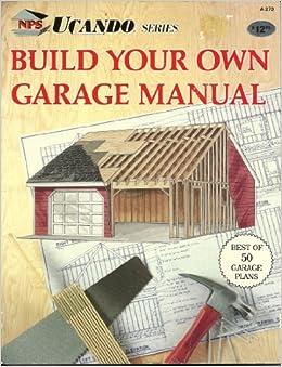 Build your own garage manual national plan service for Build your own garage plans
