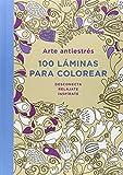 Arte Antiestrés. 100 Láminas Para Colorear (OBRAS DIVERSAS)
