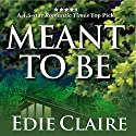 Meant to Be Audiobook by Edie Claire Narrated by Vanessa Johansson
