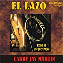 El Lazo: Clint Ryan Series #1 Audiobook by Larry Jay Martin Narrated by Gregory Papst