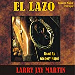 El Lazo: Clint Ryan Series #1 | Larry Jay Martin
