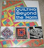 Quilting beyond the Norm: 10 unique Quilts You'll Love to Stitch (Quilting Patterns) (1592171451) by House of White Birches