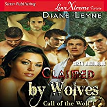 Claimed by Wolves: Call of the Wolf, Book 1 (       UNABRIDGED) by Diane Leyne Narrated by Olivia Peppersmith