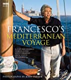 Francesco's Mediterranean Voyage: A Cultural Journey Through the Mediterranean from Venice to Istanbul