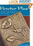 Pewter Plus: Create Over 30 Stylish P...