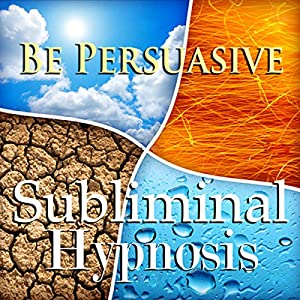 Be Persuasive with Subliminal Affirmations Speech