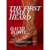 The First Time I Heard David Bowie ~ Scott Heim