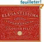 Elegantissima: The Design & Typograph...