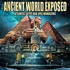 Ancient World Exposed: Atlantis, Egypt and Monoliths Radio/TV von Philip Gardiner Gesprochen von: Philip Gardiner