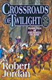 Crossroads of Twilight (The Wheel of Time, Book 10) By Robert Jordan