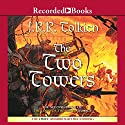 The Two Towers: Book Two in the Lord of the Rings Trilogy Audiobook by J. R. R. Tolkien Narrated by Rob Inglis