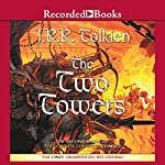 The Two Towers: Book Two in the Lord of the Rings Trilogy (       UNABRIDGED) by J. R. R. Tolkien Narrated by Rob Inglis