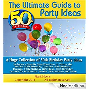 The ultimate guide to 50th birthday party ideas a huge for How to throw a big party