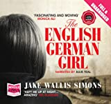 Jake Wallis Simons The English German Girl (Unabridged Audiobook)