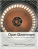 Open Government: Collaboration, Transparency, and Participation in Practice