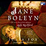 Jane Boleyn: The True Story of the Infamous Lady Rochford | Julia Fox