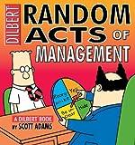 Random Acts of Management: A Dilbert Book