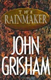 The Rainmaker (0385424736) by Grisham, John