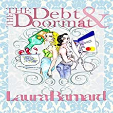 The Debt & the Doormat (       UNABRIDGED) by Laura Barnard Narrated by Elisa Hilton