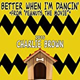 "Better When I'm Dancin' (From ""Peanuts: The Movie 2015"")"