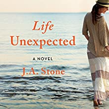 Life Unexpected Audiobook by J. A. Stone Narrated by Sophie Amoss