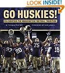 Go Huskies!: Celebrating the Washingt...