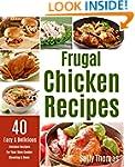 Frugal Chicken Recipes: 40 Easy & Del...