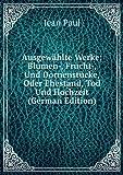 Ausgewählte Werke: Blumen-, Frucht-, Und Dornenstücke, Oder Ehestand, Tod Und Hochzeit (German Edition)
