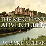 The Merchant Adventurer | Patrick E. McLean