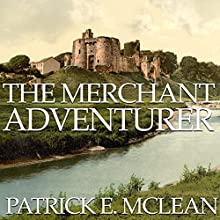 The Merchant Adventurer (       UNABRIDGED) by Patrick E. McLean Narrated by Patrick E. McLean