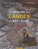 """Afficher """"La mémoire des landes de Bretagne"""""""