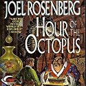 Hour of the Octopus Audiobook by Joel Rosenberg Narrated by Ray Chase