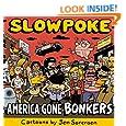 Slowpoke: America Gone Bonkers