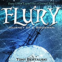 Flury: Journey of a Snowman (       UNABRIDGED) by Tony Bertauski Narrated by James Killavey