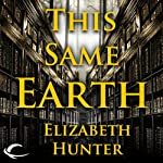 This Same Earth: Elemental Mysteries, Book 2 | Elizabeth Hunter
