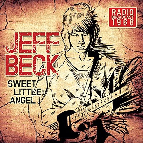 Jeff Beck - Sweet Little Angel: Radio Broadcast 1968 - Zortam Music