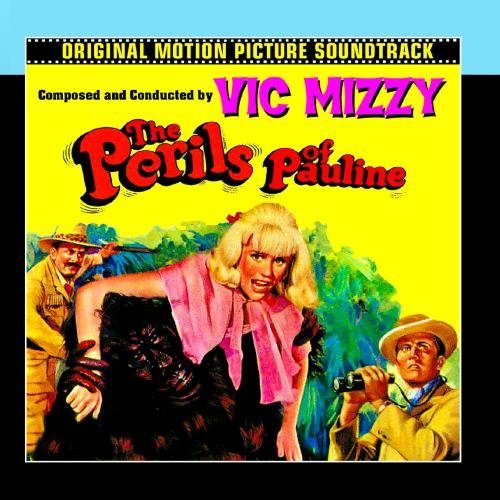 The Perils Of Pauline (Original 1967 Motion Picture Soundtrack)