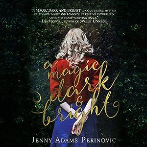 A Magic Dark and Bright Audiobook