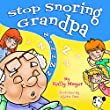 """Stop Snoring Grandpa! (Children's EBook) Funny Rhyming Picture Book for Beginner Readers (ages 2-8) (""""Early Readers Picture Books"""" 3)"""