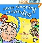 Stop Snoring Grandpa! (Children's Boo...