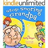 Stop Snoring Grandpa! (Children's Book) Funny Rhyming Bedtime Story Picture Book for Beginner Readers (ages 2-8) (
